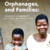 Children, Orphanages, and Families: A Summary of Research to Help Guide Faith-Based Action