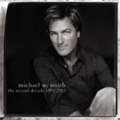 Michael W. Smith: The Second Decade
